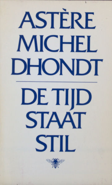 Dhondt, Astère Michel. De tijd staat stil.