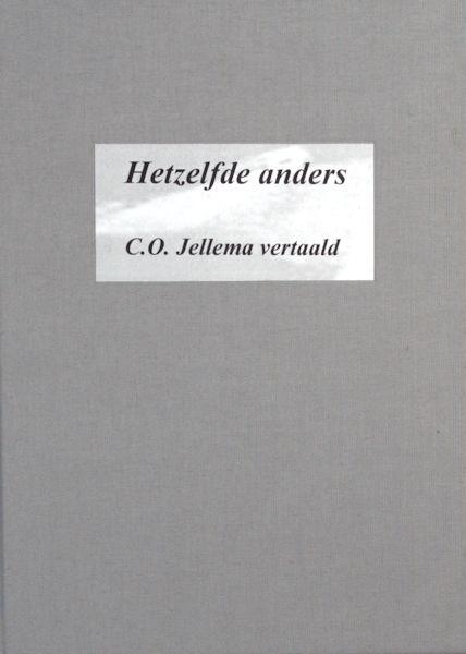 Jellema, C.O. Hetzelfde anders. C.O. Jellema vertaald/ C.O. Jellema vertaalt.