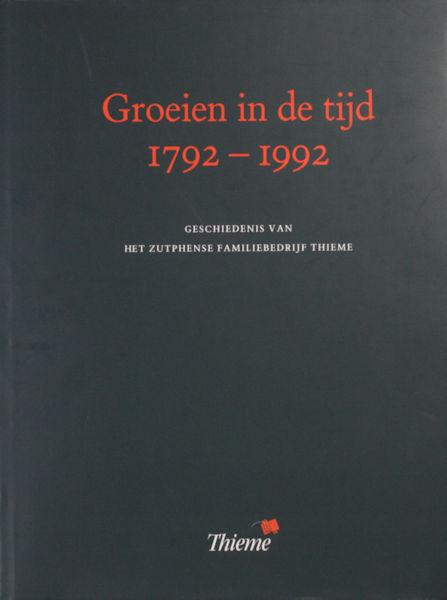 Kalkwiek, W.F. Groeien in de tijd. 1792-1992. Geschiedenis van het Zutphense familiebedrijf Thieme.