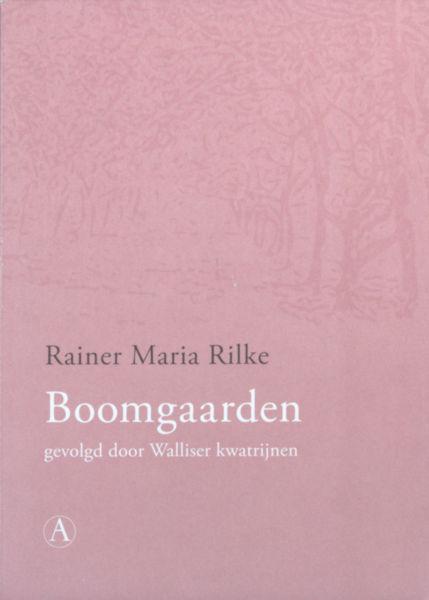 Rilke, Rainer Maria. Boomgaarden, gevolgd door Walliser kwatrijnen