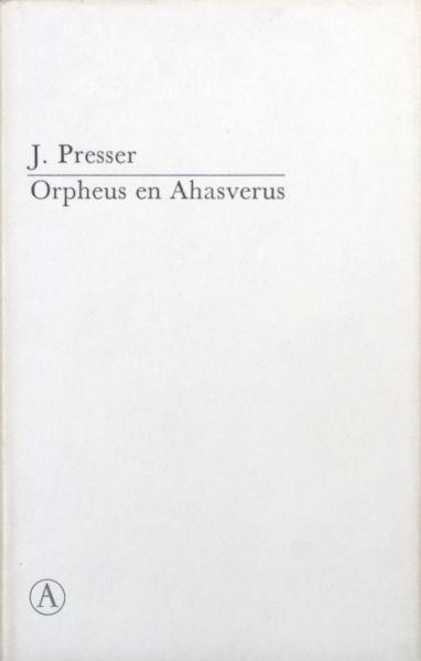 Presser, J. Orpheus en Ahasverus.