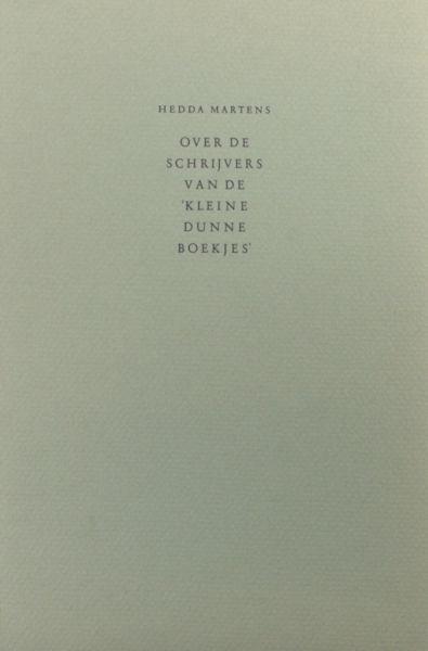 Martens, Hedda. Over de schrijvers van de 'Kleine dunne boekjes'.