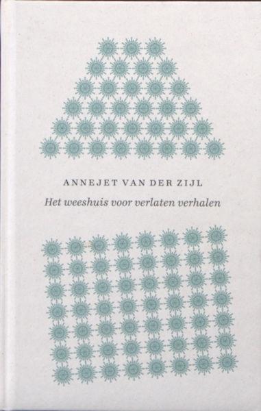 Zijl, Annejet van der. Het weeshuis voor verlaten verhalen.
