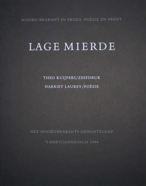 Laurey, Harriet & Theo Kuijpers (zeefdruk). Lage Mierde. Een verhaal en een zeefdruk.