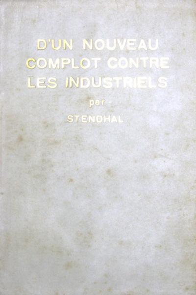 Stendhal. D'un nouveau complot contre les industriels 1825.