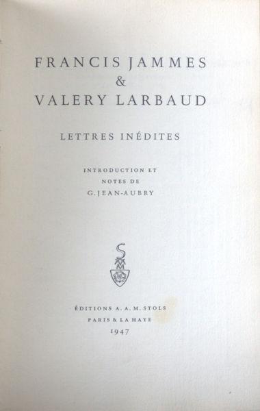 Jammes, Francis &Valery Labaud. Lettres inédites. Introduction et notes de G. Jean-Aubry.