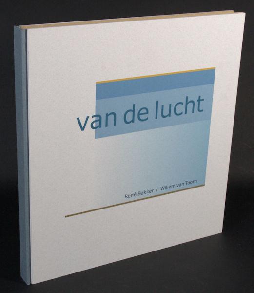 Toorn, Willem van & René Bakker (beelden). Van de lucht.