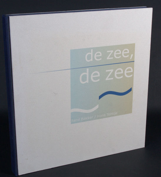 Tentije, Hans & René Bakker (beelden). De zee, de zee.