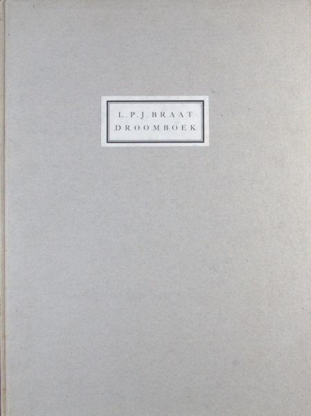 Braat, L.P.J. Droomboek voor grote kinderen, bestaand uit zeven plus twee dromen gevolgd door enige vreemde verhalen.