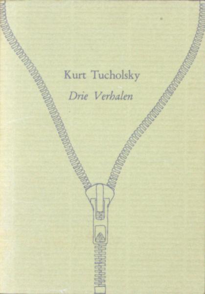 Tucholsky, Kurt. Drie verhalen.