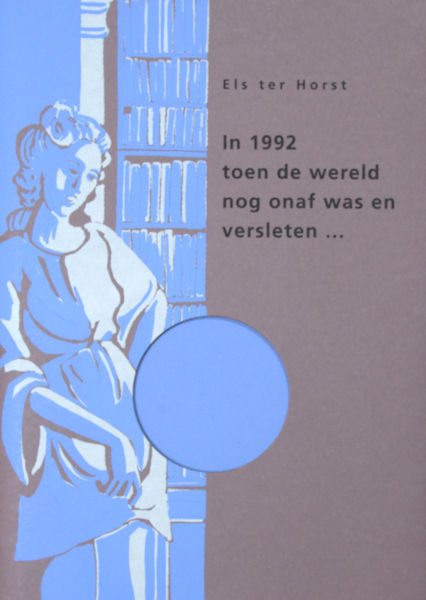 Horst, Els ter. In 1992 toen de wereld nog niet onaf was en versleten...