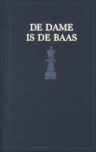 Dijk, Roel van. De dame is de baas.Wetenswaardigheden over het schaakspel in geschakeerde typografie.