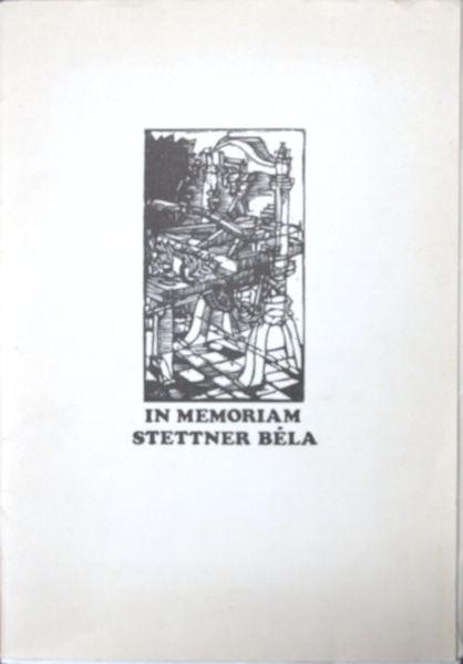 Stettner. In memoriam Béla Stettner.