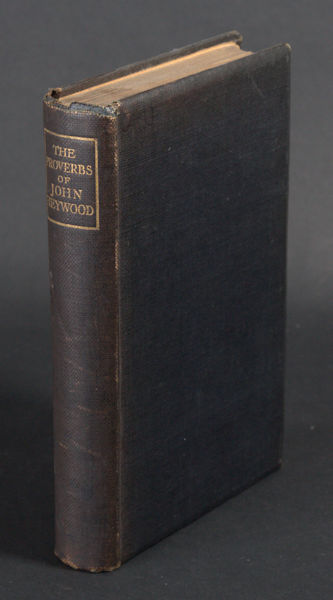 Heywood, John. A dialogue of the effectual proverbs in the English tongue concerning marriage.