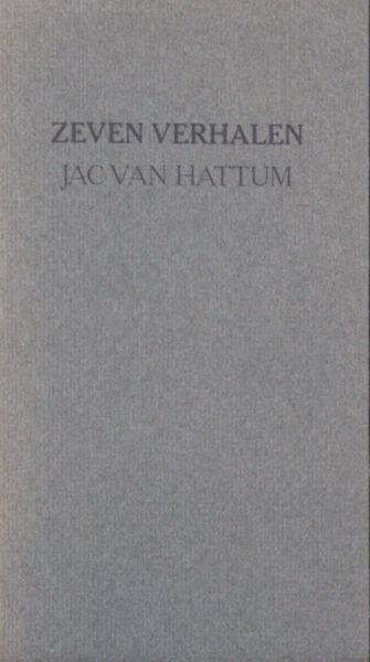 Hattum, Jac. van. Zeven verhalen.