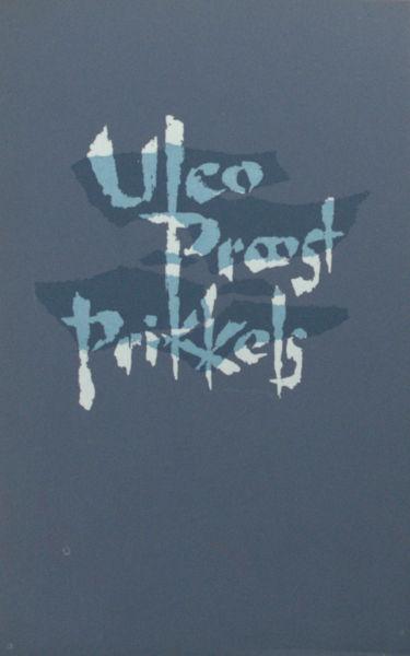 Proost, Ulco. Ulco Proost Prikkels. Citaten uit het gedenkboek 'Twee eeuwen Brandt & Proost'