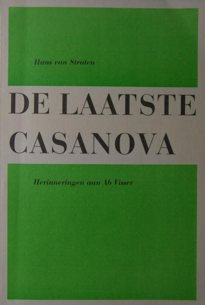 Visser - Straten, Hans van. De laatste Casanova.